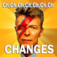 Ch-ch-ch-ch-Changes. Turn and face the strange.